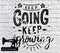 Keep Going Keep Growing - Cutting File - SVG/JPG/PNG