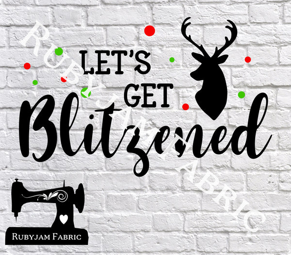 Christmas Let's Get Blitzened - Cutting File - SVG/JPG/PNG
