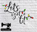 Christmas Let's Get Lit - Cutting File - SVG/JPG/PNG