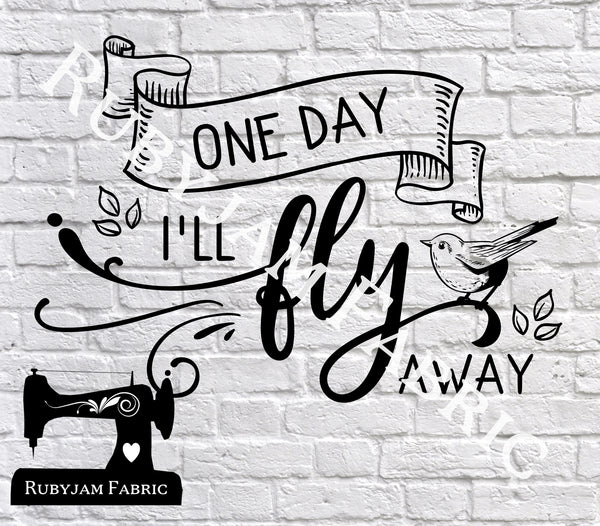 One Day I'll Fly Away - Cutting File - SVG/JPG/PNG