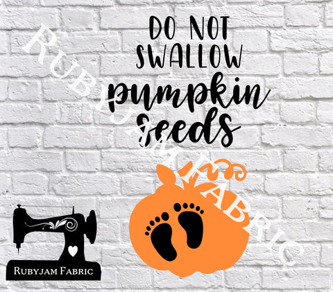 Do Not Swallow Pumpkin Seeds - Cutting File - SVG/JPG/PNG