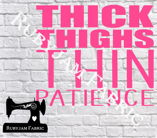 Thick Thigh Thin Patience - Cutting File - SVG/JPG/PNG