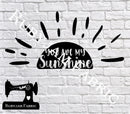 You Are My Sunshine - Cutting File - SVG/JPG/PNG
