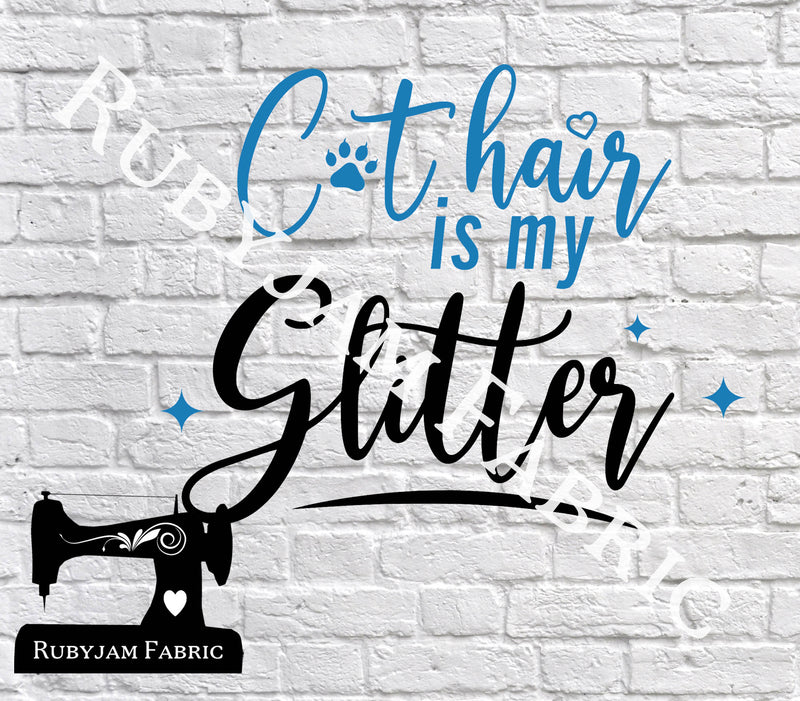 Cat Hair Is My Glitter - Cutting File - SVG/JPG/PNG
