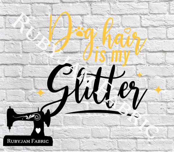 Dog Hair Is My Glitter - Cutting File - SVG/JPG/PNG