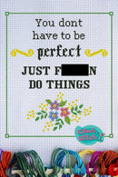 You Don't Have To Be Perfect - Cross Stitch Pattern - Kitsch Stitch Studio