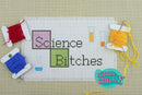 Science Bitches - Cross Stitch Pattern - Kitsch Stitch Studio