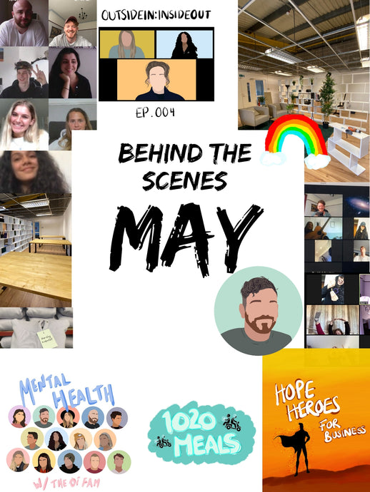 Behind The Scenes - May 2020