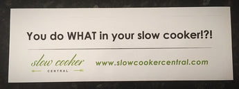 Sticker - YOU DO WHAT IN YOUR SLOW COOKER!?!