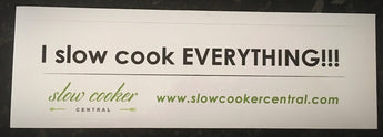 Sticker - I SLOW COOK EVERYTHING!!!