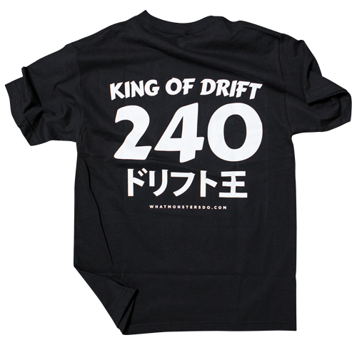 What Monsters Do - King of Drift 240 T-Shirt