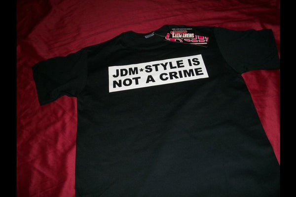 JDM-Style Clothing - JDM STYLE IS NOT A CRIME T-Shirt
