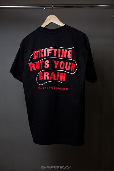 What Monsters Do - Drifting Rots Your Brain T-Shirt