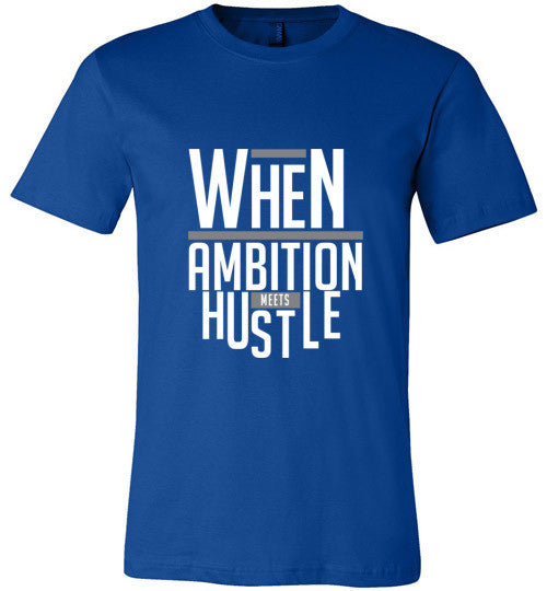 When Ambition Meets Hustle T-Shirt - IMPOWER Apparel