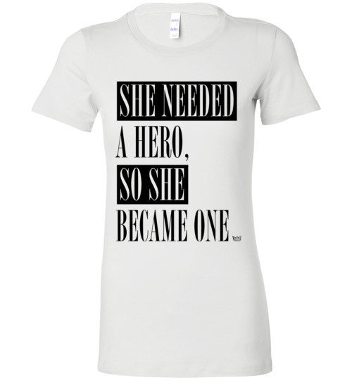 She Became a Hero Ladies T-Shirt - IMPOWER Apparel