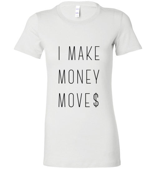 Money Moves Ladies T-Shirt - IMPOWER Apparel
