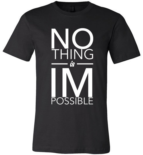 Nothing is Impossible T-Shirt - IMPOWER Apparel