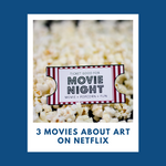 3 Movies about art on Netflix