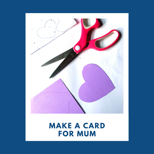 Make cards for Mum