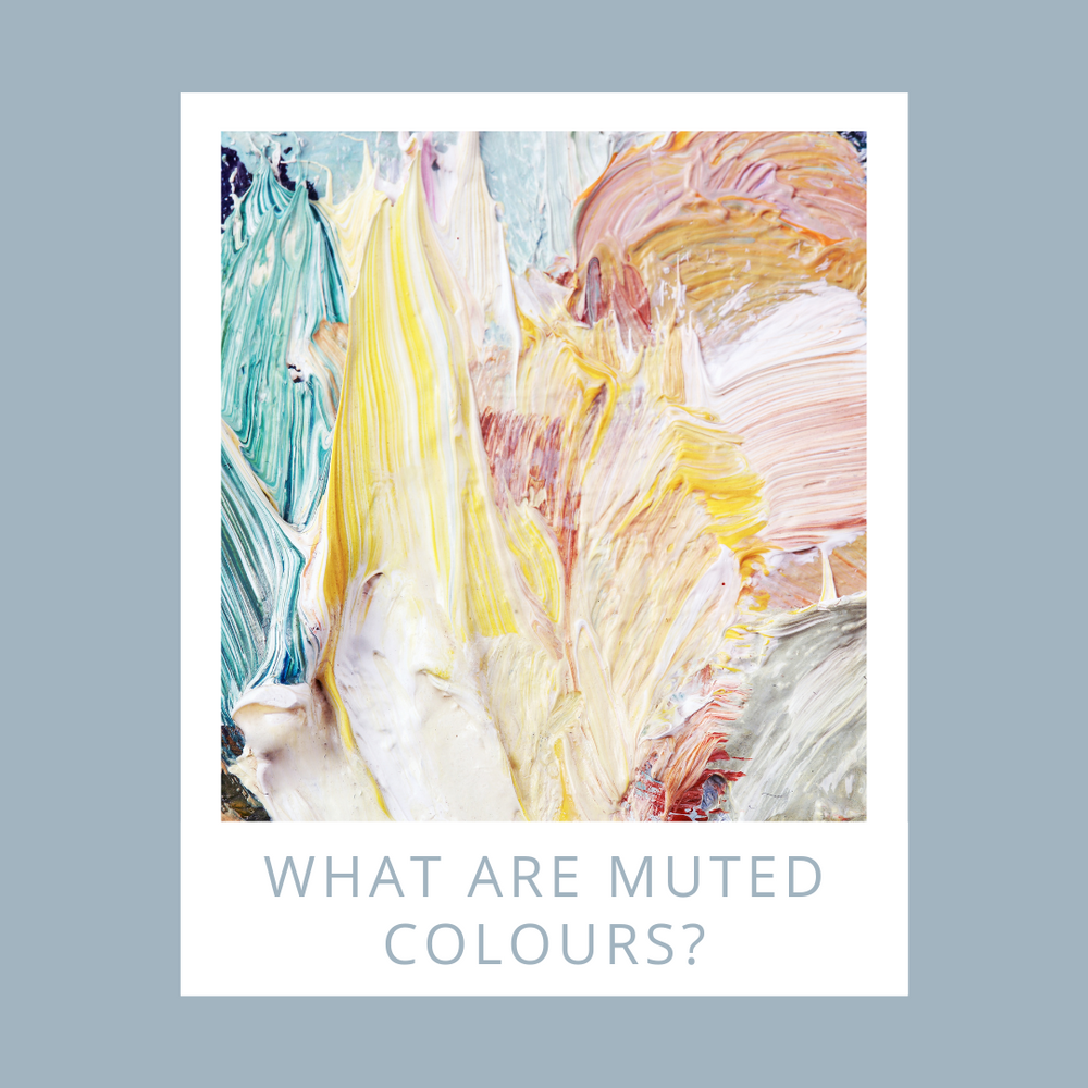 What are muted colours?