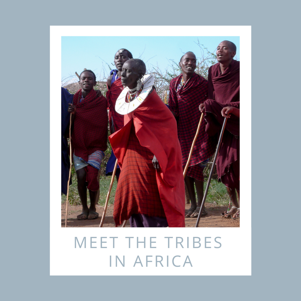Meet the Tribes from Africa