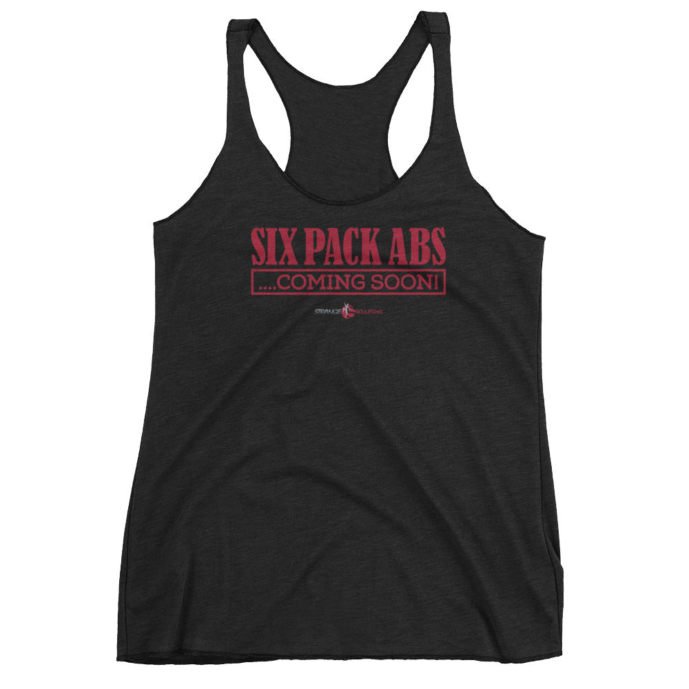 SIX PACK ABS COMING SOON Women's Racerback Tank