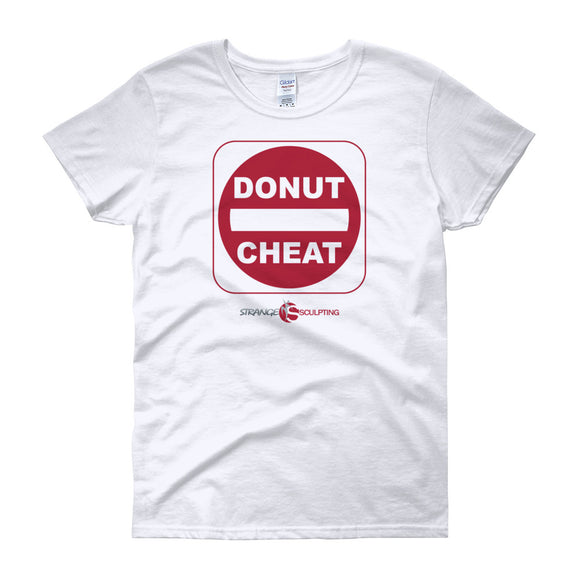 DONUT CHEAT Ladies Fit Tee