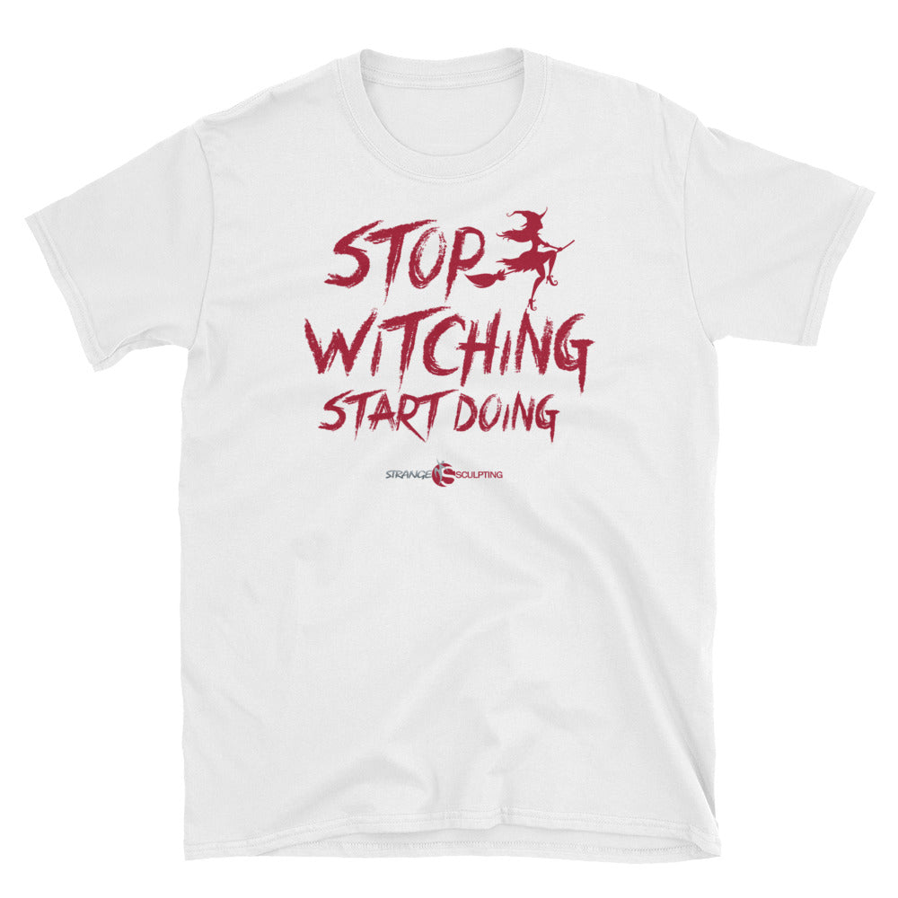 Stop Witching Start Doing
