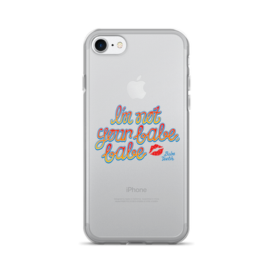 Babe Teeth I'm Not Your Babe, Babe iPhone 7/7 Plus Case