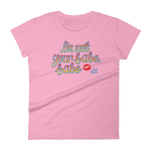 Babe Teeth I'm Not Your Babe, Babe Logo Women's Short Sleeve T-Shirt (multiple colors)