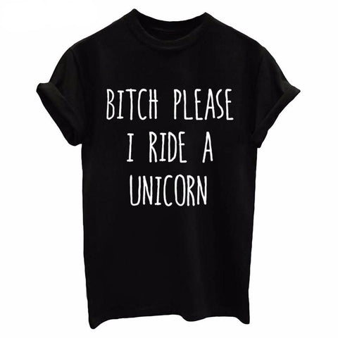 Fashion BITCH PLEASE I RIDE A  UNICORN Letters Print Women T-Shirt Black White  Tops Tees  Loose T Shirt  Femme
