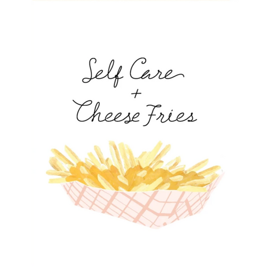 Party of One - Self Care And Cheese Fries Card