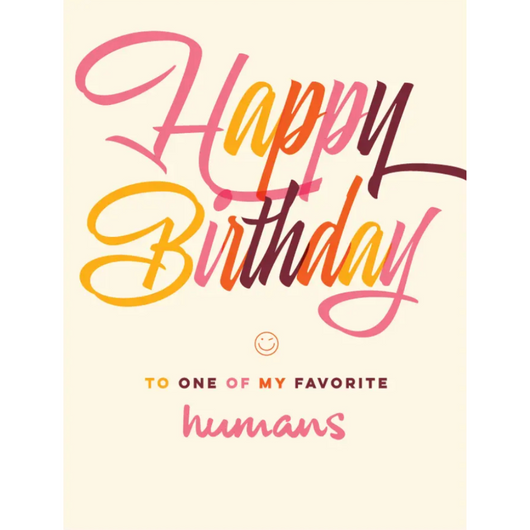 Offensive + Delightful - Favorite Human Birthday Card