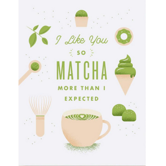 Quirky Paper Co - I Like You So Matcha Card