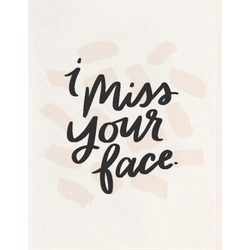 Dahlia Press - Miss Your Face - Letterpress Card