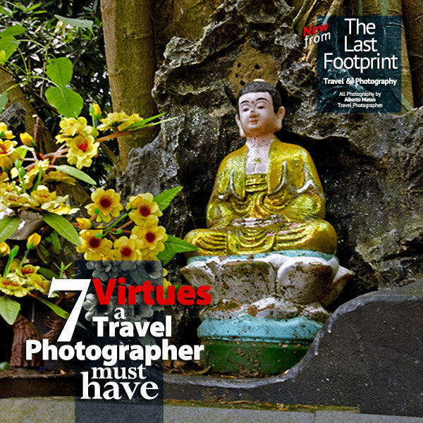 Seven Virtues a Travel Photographer must have