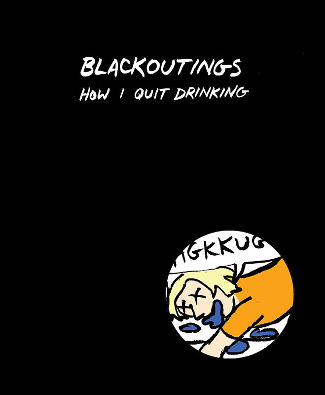 Blackoutings: How I Quit Drinking