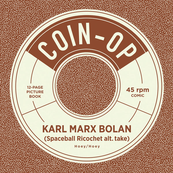 Coin-Op Single #11: KARL MARX BOLAN (SPACEBALL RICOCHET ALT. TAKE)