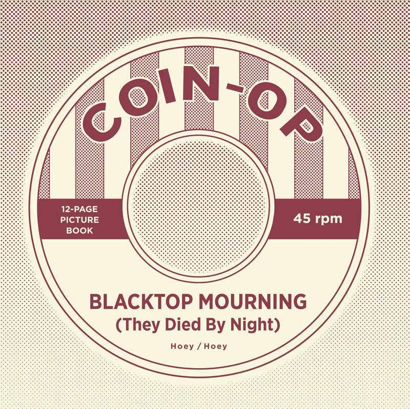 Coin-Op Single #4: BLACKTOP MOURNING (THEY DIED BY NIGHT)