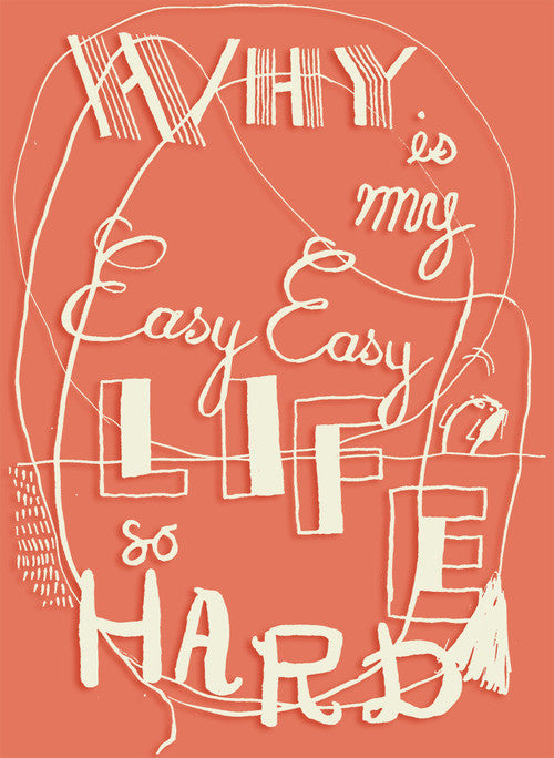 Why Is My Easy Easy Life So Hard?