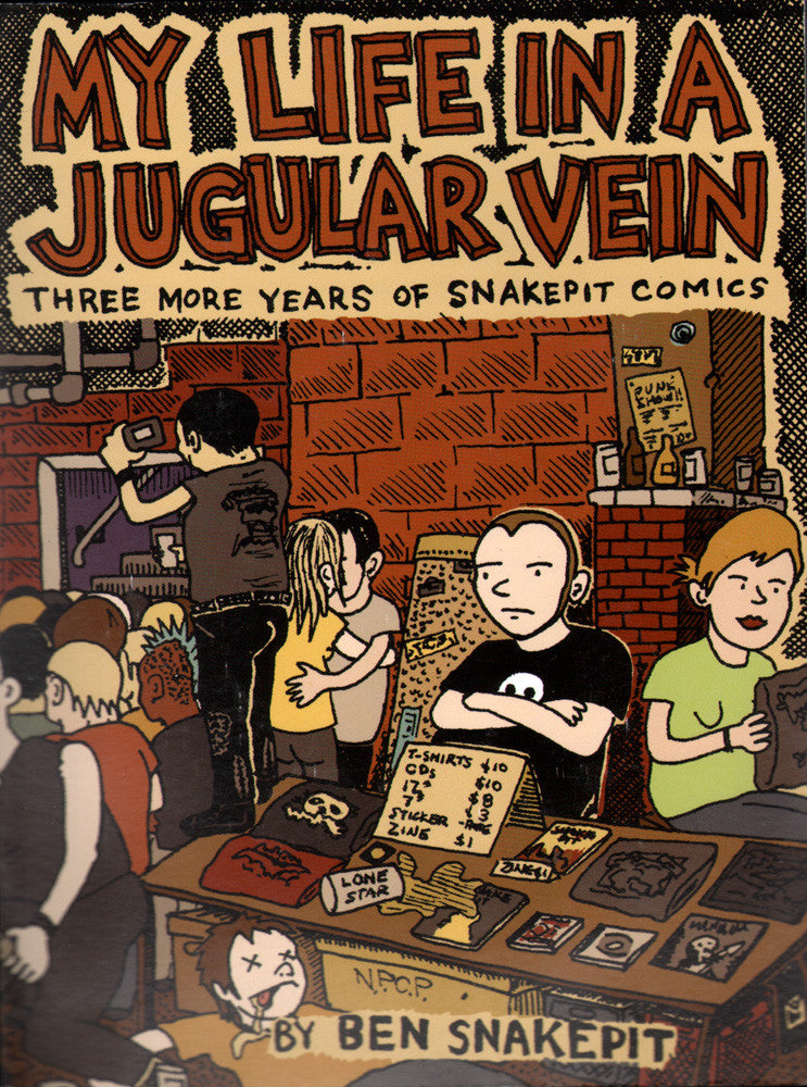 My Life In A Jugular Vein: Three More Years of Snakepit Comics