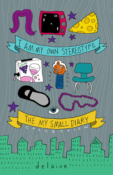 I Am My Own Stereotype: The My Small Diary Collection