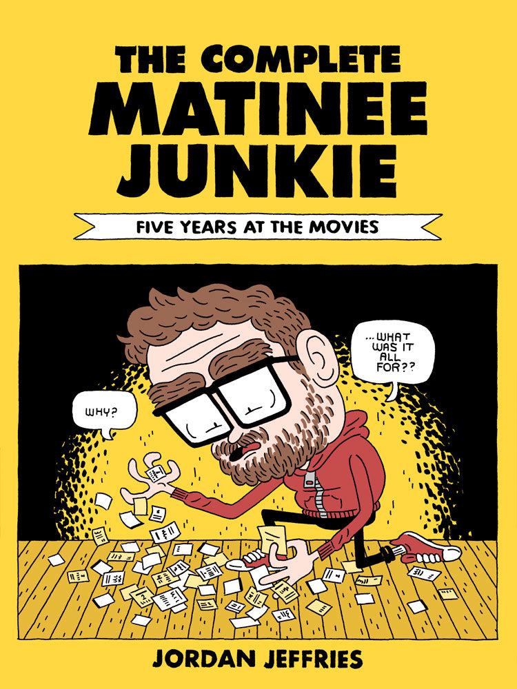 The Complete Matinee Junkie: Five Years At The Movies PRE-ORDER!