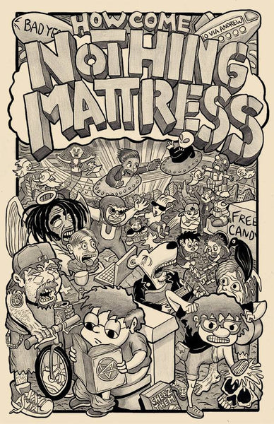 Nothing Mattress #2: How Come Nothing Mattress