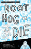 Root Hog Or Die DVD