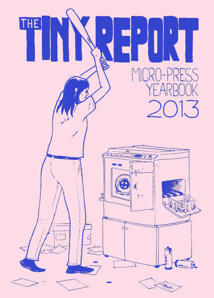 The Tiny Report: Micro-press Yearbook 2013