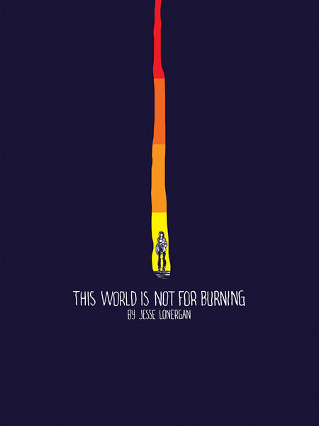 This World Is Not For Burning