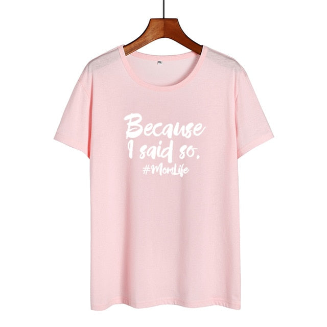 Because I Said So Letters T-shirt