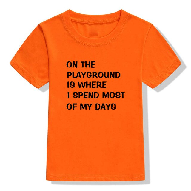 The Playground I Spend Most of My Days T-shirt