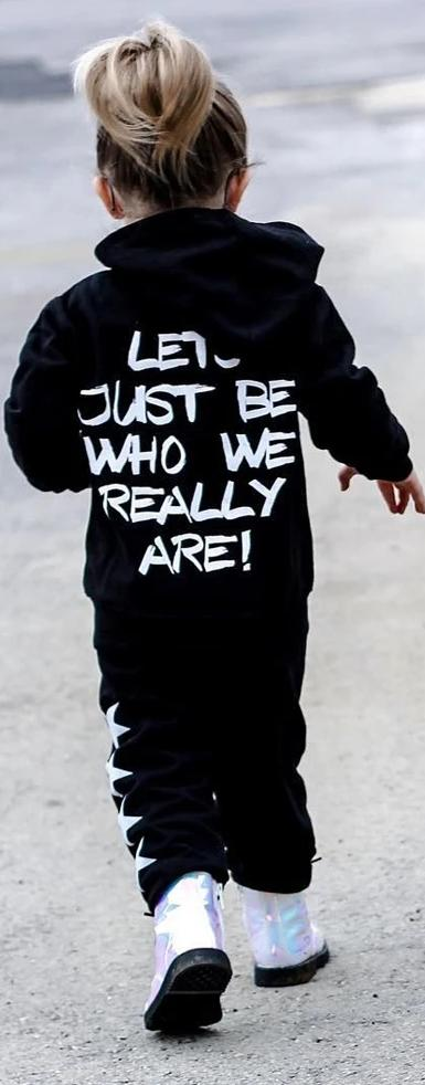 Lets Just Be Who We Really Are Sweatshirt